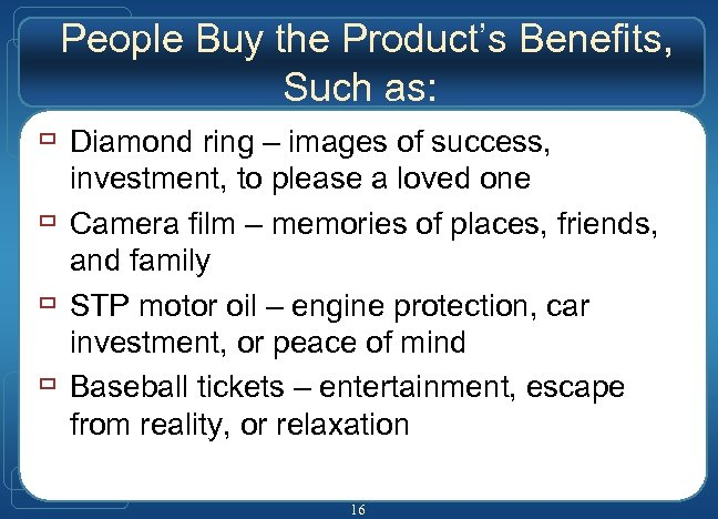 People Buy the Product's Benefits, Such as: ù Diamond ring – images of success,