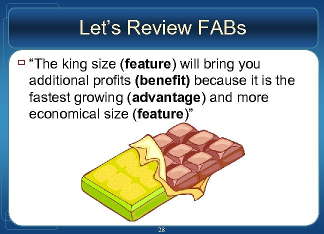 "Let's Review FABs ù ""The king size (feature) will bring you additional profits (benefit)"