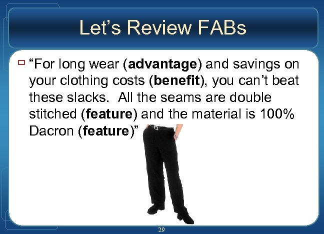 "Let's Review FABs ù ""For long wear (advantage) and savings on your clothing costs"