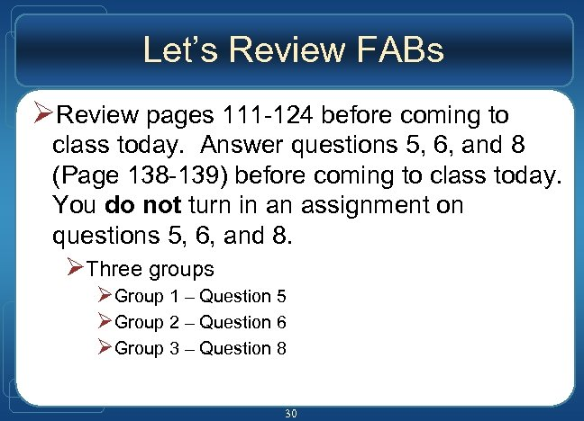 Let's Review FABs Review pages 111 -124 before coming to class today. Answer questions