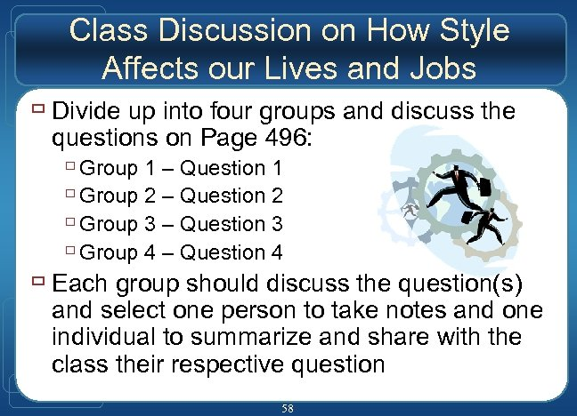 Class Discussion on How Style Affects our Lives and Jobs ù Divide up into