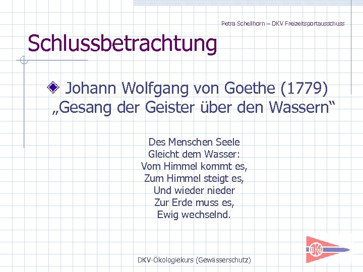 "Petra Schellhorn – DKV Freizeitsportausschuss Schlussbetrachtung Johann Wolfgang von Goethe (1779) ""Gesang der Geister"
