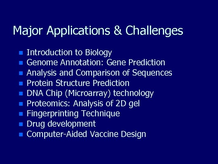 Major Applications & Challenges n n n n n Introduction to Biology Genome Annotation:
