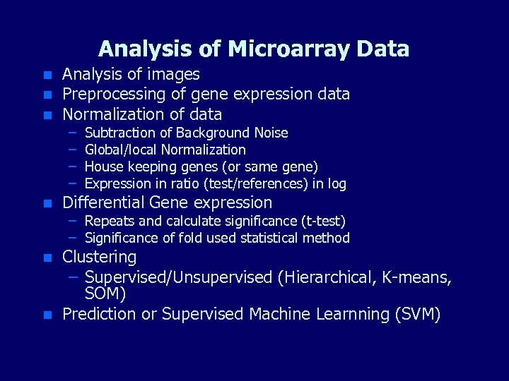 Analysis of Microarray Data n n n Analysis of images Preprocessing of gene expression