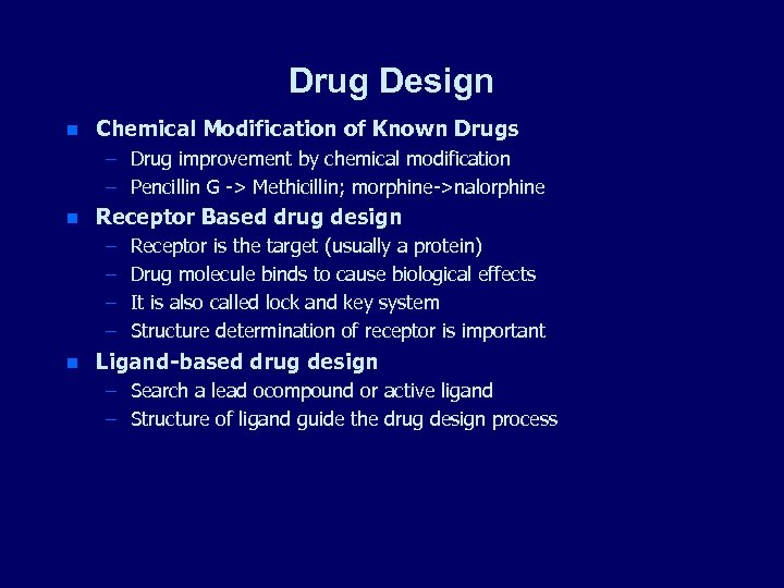 Drug Design n Chemical Modification of Known Drugs – Drug improvement by chemical modification