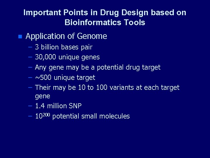 Important Points in Drug Design based on Bioinformatics Tools n Application of Genome –