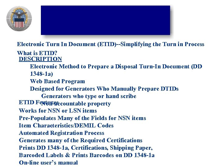 Electronic Turn In Document (ETID)--Simplifying the Turn in Process What is ETID? DESCRIPTION Electronic