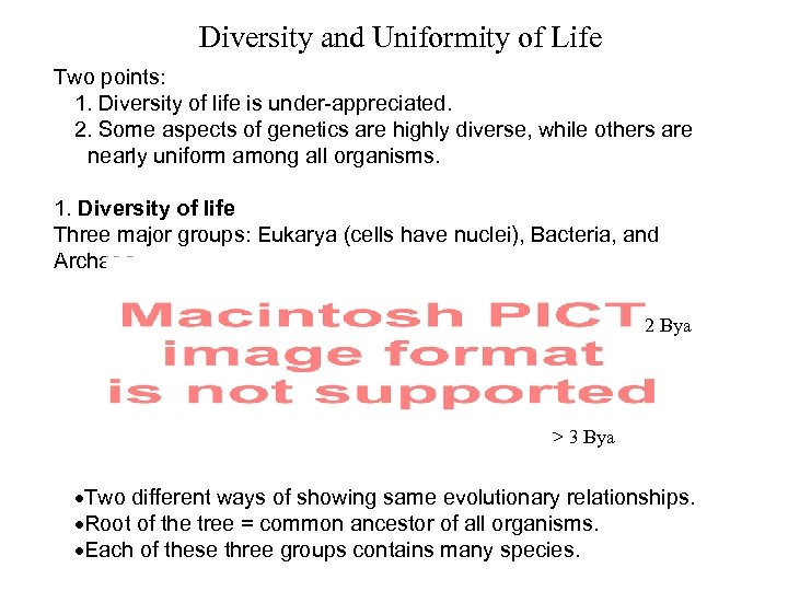 Diversity and Uniformity of Life Two points: 1. Diversity of life is under-appreciated. 2.
