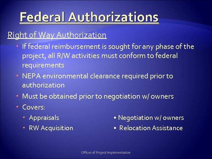 Federal Authorizations Right of Way Authorization If federal reimbursement is sought for any phase
