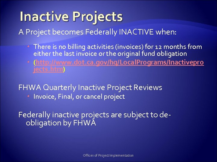 Inactive Projects A Project becomes Federally INACTIVE when: There is no billing activities (invoices)