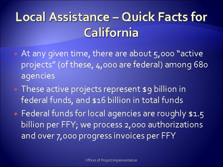 Local Assistance – Quick Facts for California At any given time, there about 5,