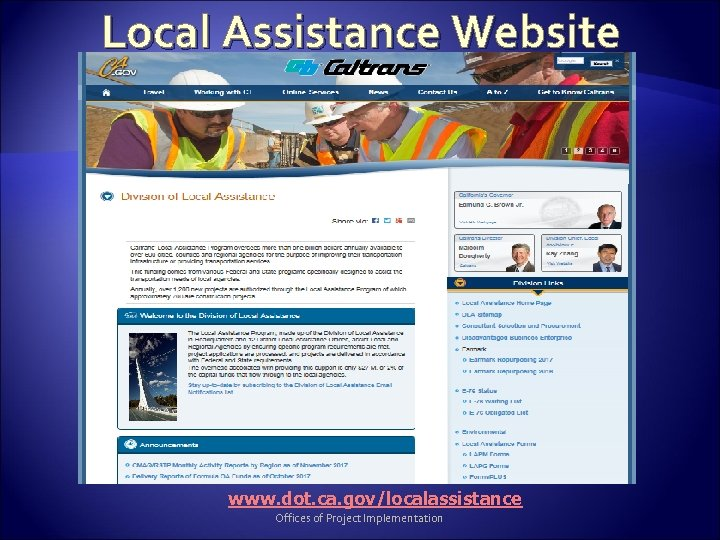 Local Assistance Website www. dot. ca. gov/localassistance Offices of Project Implementation