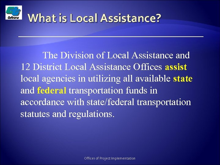 What is Local Assistance? The Division of Local Assistance and 12 District Local Assistance