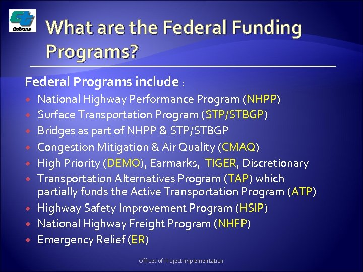 What are the Federal Funding Programs? Federal Programs include : National Highway Performance Program