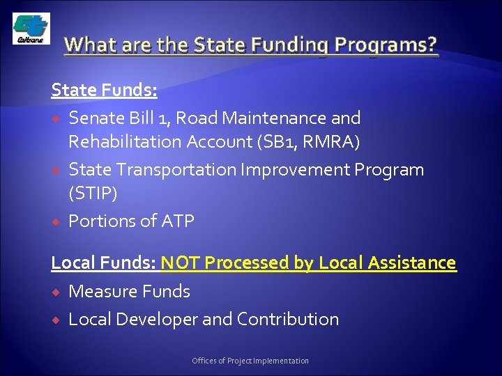 What are the State Funding Programs? State Funds: Senate Bill 1, Road Maintenance and