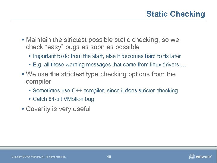 "Static Checking • Maintain the strictest possible static checking, so we check ""easy"" bugs"