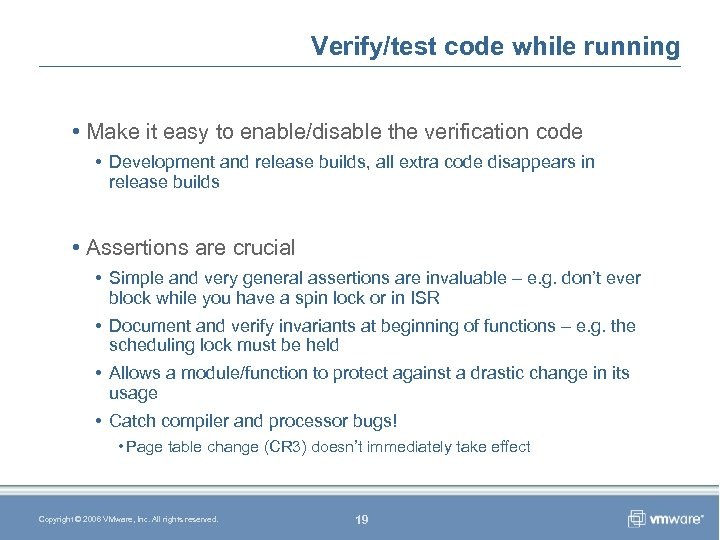 Verify/test code while running • Make it easy to enable/disable the verification code •