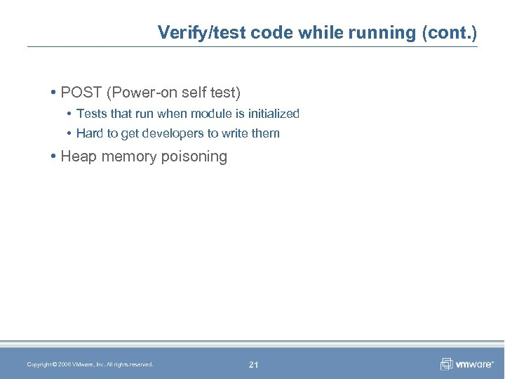 Verify/test code while running (cont. ) • POST (Power-on self test) • Tests that