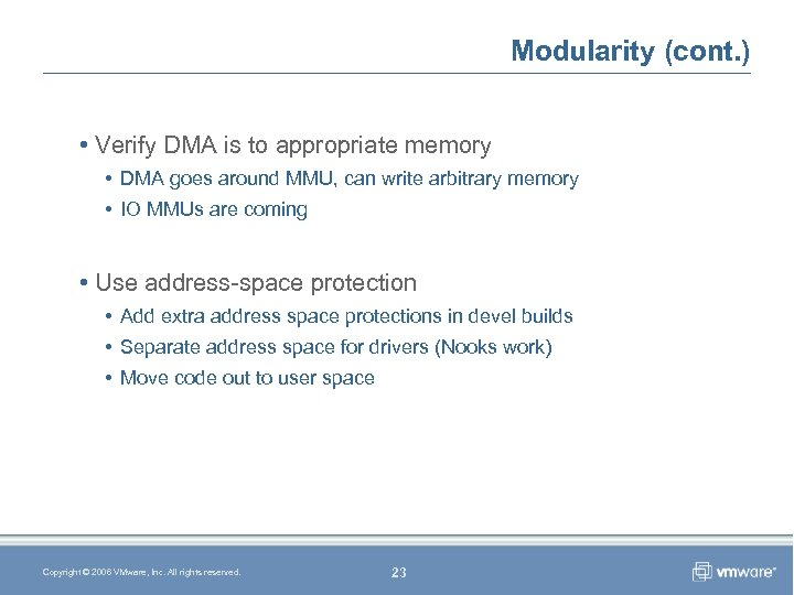 Modularity (cont. ) • Verify DMA is to appropriate memory • DMA goes around