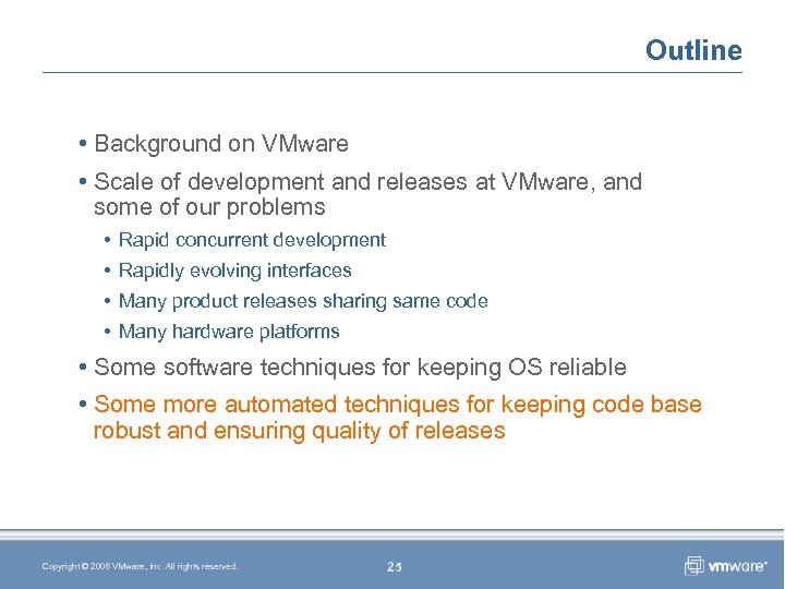 Outline • Background on VMware • Scale of development and releases at VMware, and