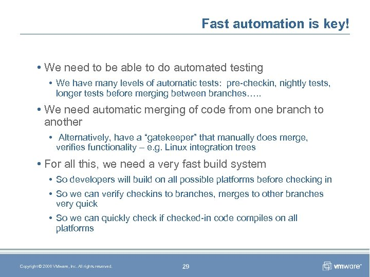 Fast automation is key! • We need to be able to do automated testing