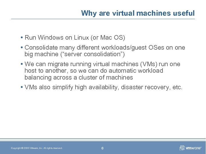 Why are virtual machines useful • Run Windows on Linux (or Mac OS) •
