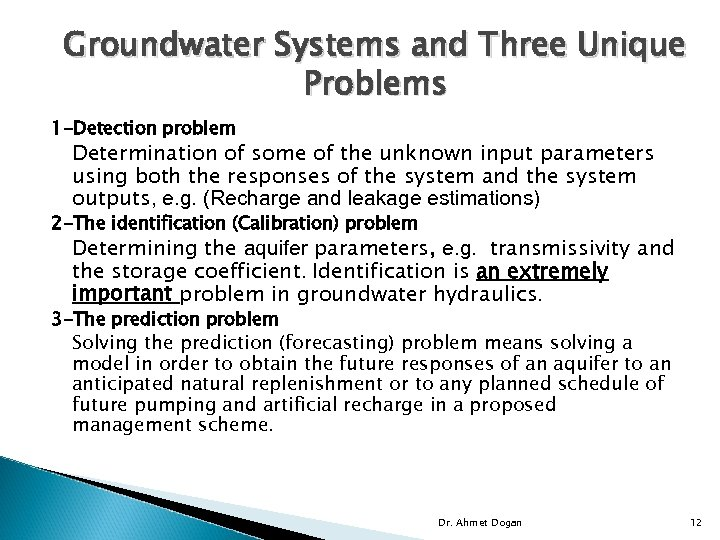 Groundwater Systems and Three Unique Problems 1 -Detection problem Determination of some of the