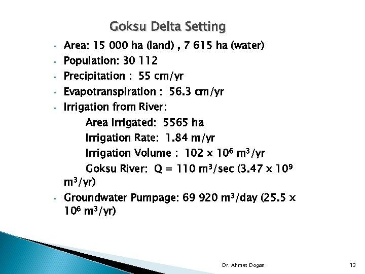 Goksu Delta Setting • • • Area: 15 000 ha (land) , 7 615
