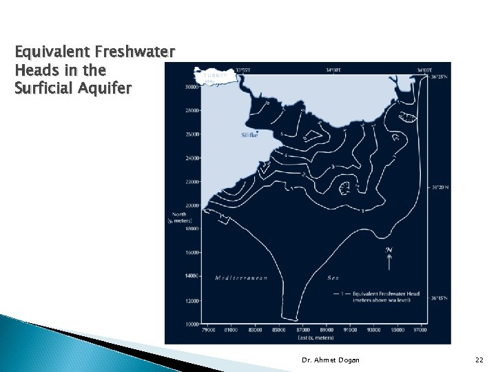 Equivalent Freshwater Heads in the Surficial Aquifer Dr. Ahmet Dogan 22