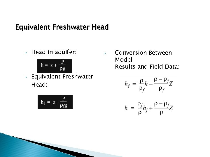 Equivalent Freshwater Head • • Head in aquifer: • Conversion Between Model Results and