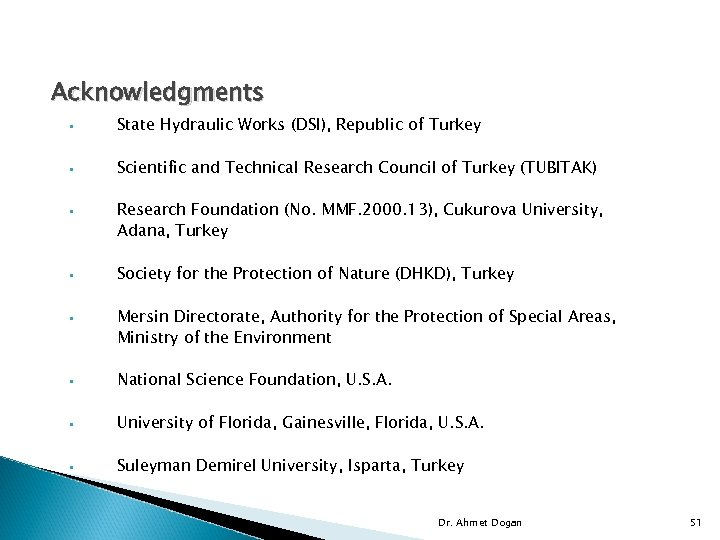 Acknowledgments • State Hydraulic Works (DSI), Republic of Turkey • Scientific and Technical Research