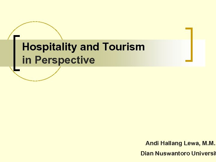 Hospitality and Tourism in Perspective Andi Hallang Lewa, M. M. Dian Nuswantoro Universit