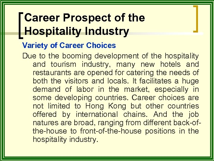 Career Prospect of the Hospitality Industry Variety of Career Choices Due to the booming