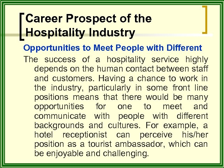 Career Prospect of the Hospitality Industry Opportunities to Meet People with Different The success