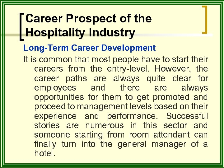 Career Prospect of the Hospitality Industry Long-Term Career Development It is common that most