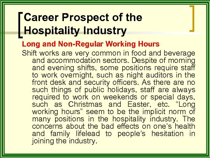 Career Prospect of the Hospitality Industry Long and Non-Regular Working Hours Shift works are