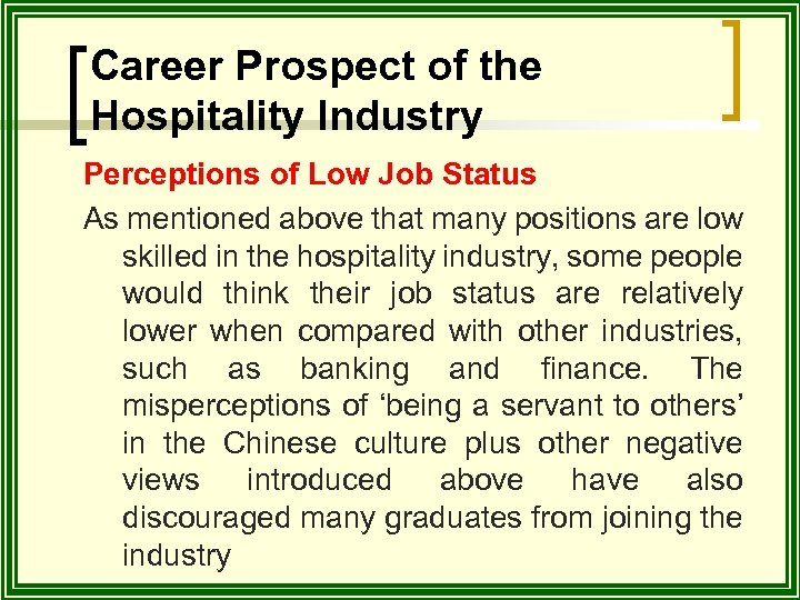 Career Prospect of the Hospitality Industry Perceptions of Low Job Status As mentioned above