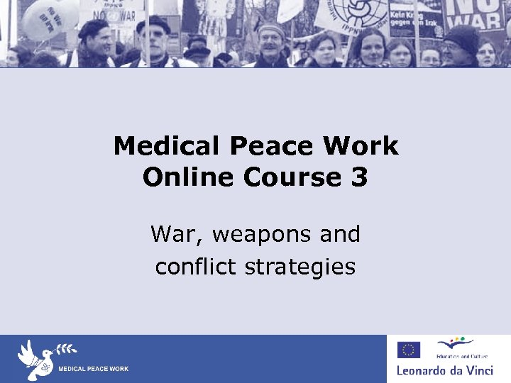 Medical Peace Work Online Course 3 War, weapons and conflict strategies