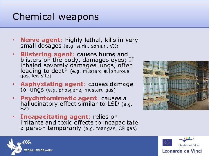 Chemical weapons • Nerve agent: highly lethal, kills in very small dosages (e. g.