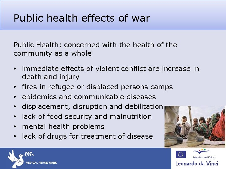 Public health effects of war Public Health: concerned with the health of the community