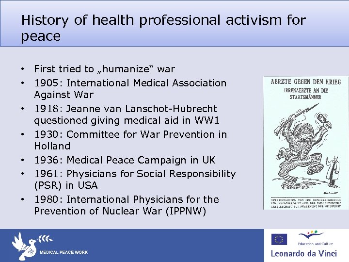 "History of health professional activism for peace • First tried to ""humanize"" war •"