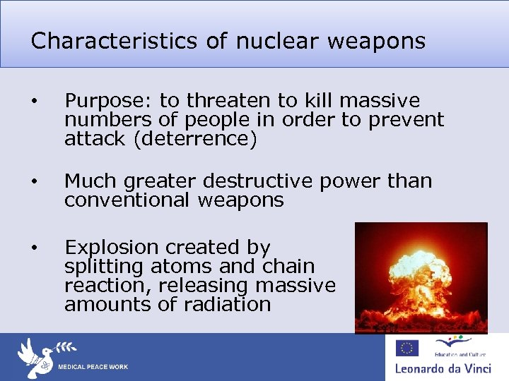 Characteristics of nuclear weapons • Purpose: to threaten to kill massive numbers of people