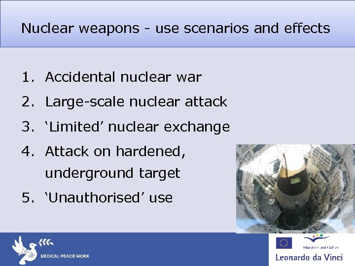 Nuclear weapons - use scenarios and effects 1. Accidental nuclear war 2. Large-scale nuclear