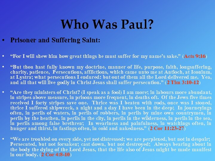 "Who Was Paul? • Prisoner and Suffering Saint: • ""For I will shew him"