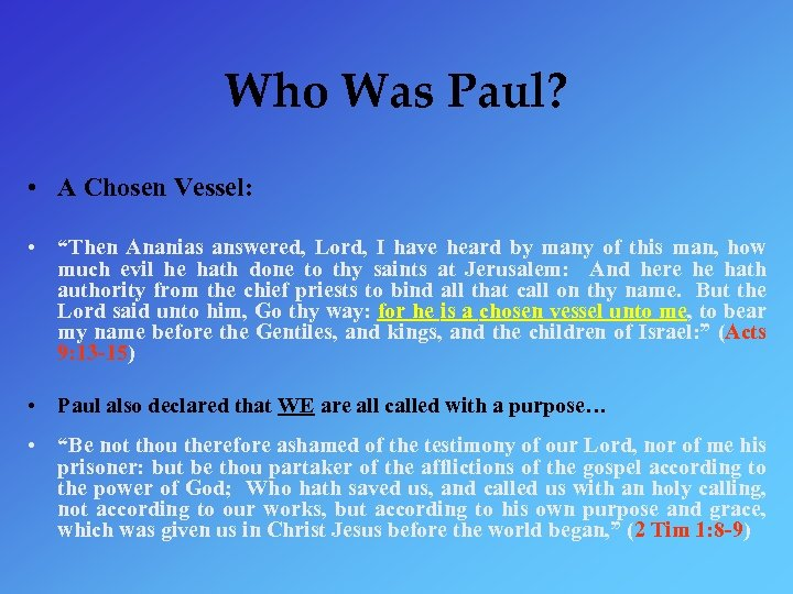 "Who Was Paul? • A Chosen Vessel: • ""Then Ananias answered, Lord, I have"