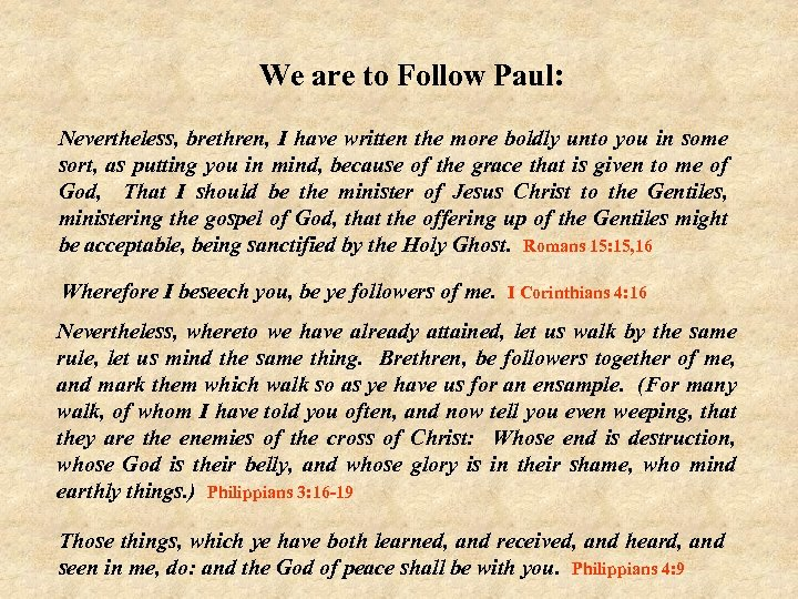We are to Follow Paul: Nevertheless, brethren, I have written the more boldly unto