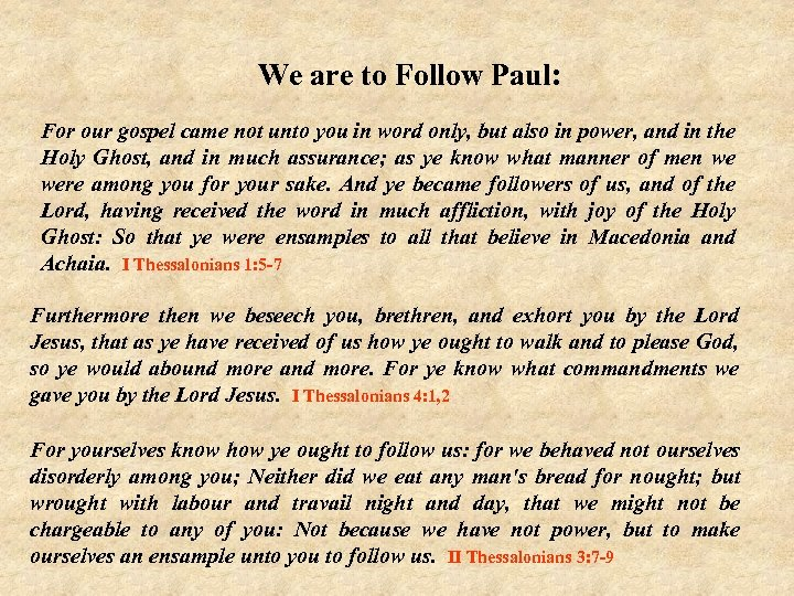 We are to Follow Paul: For our gospel came not unto you in word