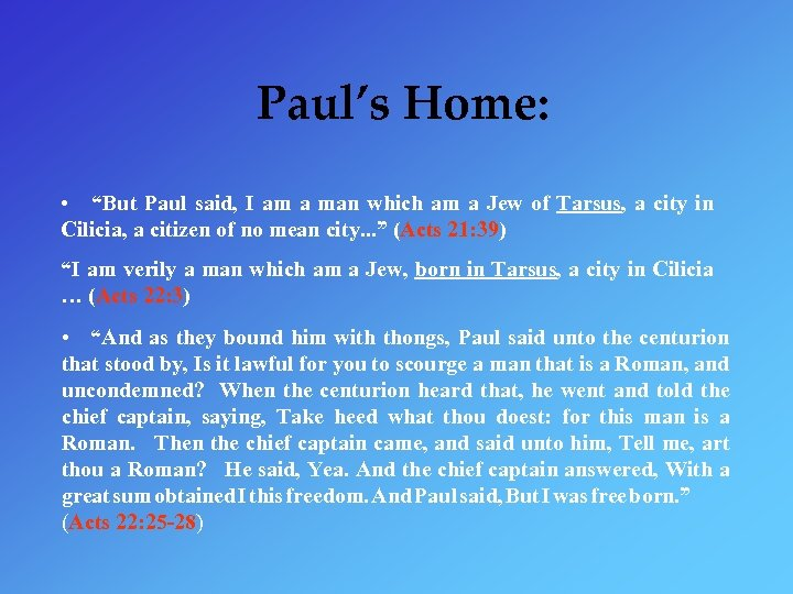 "Paul's Home: • ""But Paul said, I am a man which am a Jew"