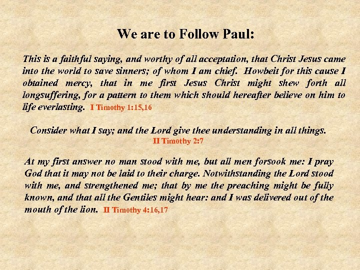 We are to Follow Paul: This is a faithful saying, and worthy of all
