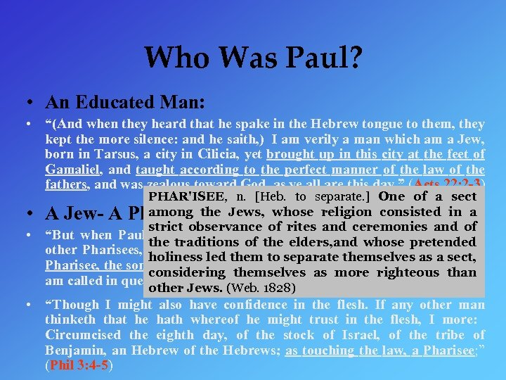 "Who Was Paul? • An Educated Man: • ""(And when they heard that he"